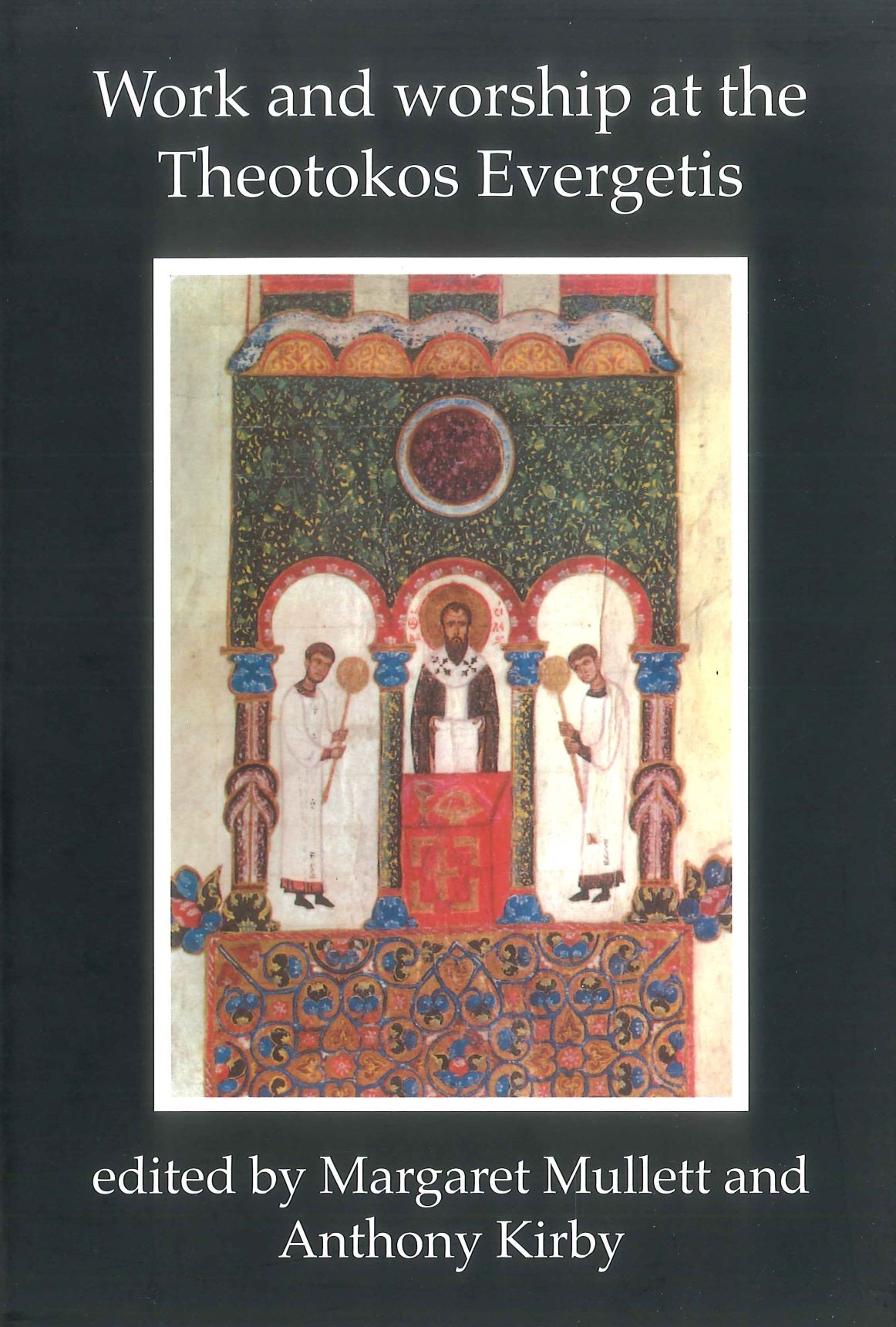Cover of Work and Worship at the Theotokos Evergetis